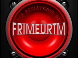 Les Miniatures de Frimeur™